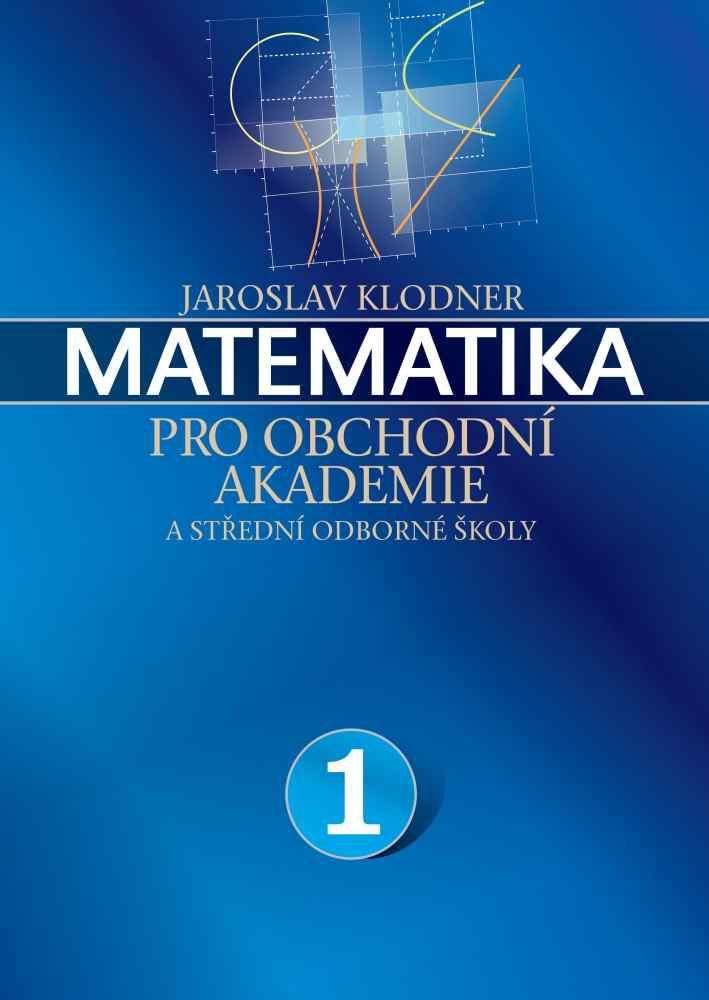 Matematika pro obchodní akademie a střední odborné školy 1