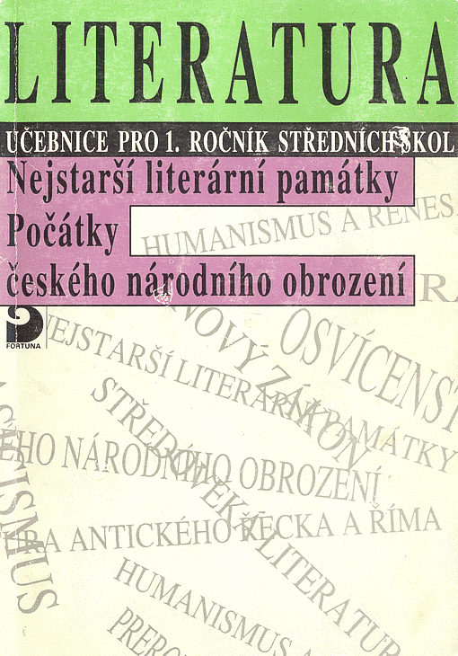 Literatura pro 1. ročník středních škol. Nejstarší literární památky, počátky českého národního obrození.
