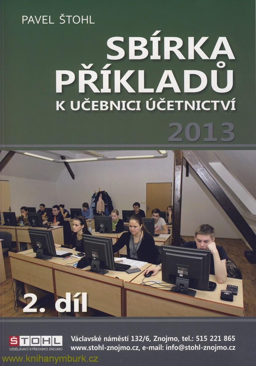 Sbírka příkladů k Učebníci účetnictví 2013, 2. díl