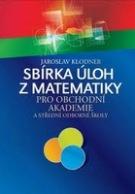 Sbírka úloh z matematiky pro obchodní akademie a střední odborné školy