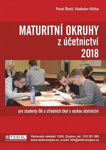 Maturitní okruhy z účetnictví 2018. Pro studenty OAa SŠ s výukou účetnictví