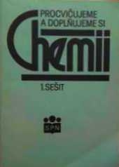 Procvičujeme a doplňujeme si chemii (1. sešit)