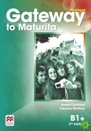 Gateway to Maturita 2nd Edition B1+ Workbook