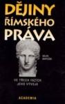 Dějiny římského práva (ve třech fázích jeho vývoje)