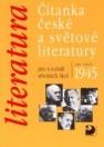 Čítanka české a světové literatury: po roce 1945 pro 4.ročník středních škol
