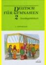 Deutsch für gymnasien 2 grundlagenlehrbuch