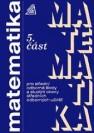 Matematika pro střední odborné školy a studijní obory středních odborných učilišť. 5. část