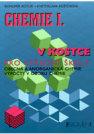 Chemie v kostce I. pro střední školy: Obecná a anorganická chemie, výpočty v oboru chemie