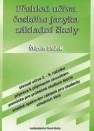 Přehled učiva českého jazyka základní školy, shrnutí učiva 2.-9. ročníku : příprava k přijímacím zkouškám