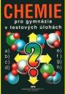 Chemie pro gymnázia v testových úlohách