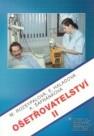 Ošetřovatelství II, pro 2. ročník středních zdravotnických škol