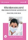 Ošetřovatelství pro zdravotnické asistenty II - pediatrie, chirurgie