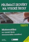 Testy - Matematika na ekonomické VŠ - Náhled učebnice