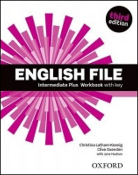 ENGLISH FILE Intermediate Plus Wokbook with key