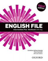 ENGLISH FILE Intermediate Plus Wokbook with key
