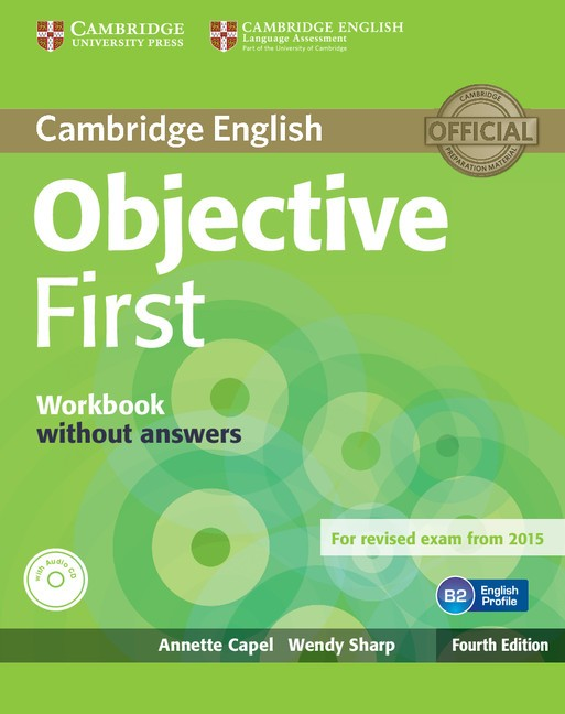 Objective First: Workbook without Answers, with Audio CD (4th edition)