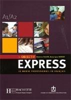 Objectif express 1, le monde professionnel en français : [A1-A2]
