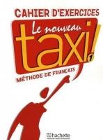 LE NOUVEAU TAXI! 1 CAHIER DE EXERCICES
