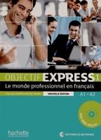 Objectif Express Le monde professionnel en francais A1/A2