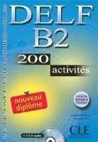 DELF B2. 200 activités. + CD Audio. + livret de corrigés.