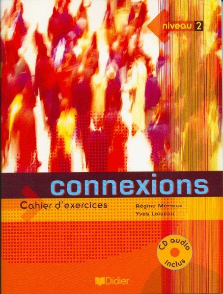 Connexions - Méthode de francais. Niveau 2. Cahier d'exercices. Mit CD