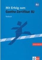 Mit Erfolg zum Goethe-Zertifikat B2,testbuch
