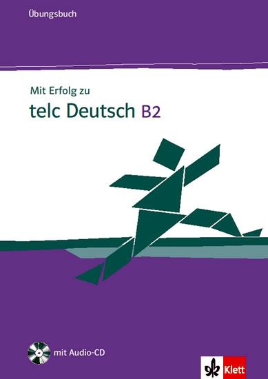 Mit Erfolg zu telc Deutsch B2: Zertifikat Deutsch Plus ÜBUNGSBUCH