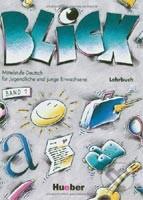 Blick - Mittelstufe Deutsch für Jugendliche und junge Erwachsene - Lehrbuch
