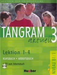 Tangram aktuell 3 – Lektion 1–4, Deutsch als Fremdsprache / Kursbuch + Arbeitsbuch mit Audio-CD zum Arbeitsbuch