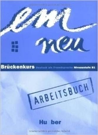 EM Neu, Brückenkurs. Arbeitsbuch : Niveaustufe B1