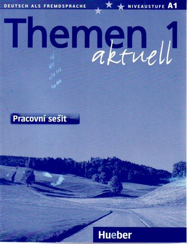 Themen aktuell 1. Arbeitsbuch. Tschechische Ausgabe. Pracovni sesit., Lehrwerk für Deutsch als Fremdsprache.