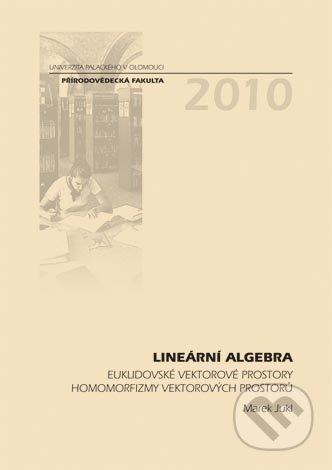Lineární algebra, euklidovské vektorové prostory : homomorfizmy vektorových prostorů