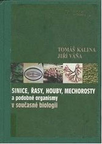 Sinice, řasy, houby, mechorosty a podobné organismy v současné biologii