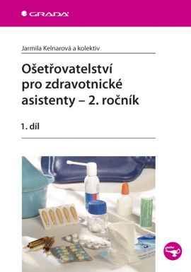 Ošetřovatelství pro zdravotnické asistenty, 2. ročník: 1. díl - Náhled učebnice