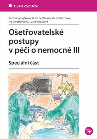 Ošetřovatelské postupy v péči o nemocné III.