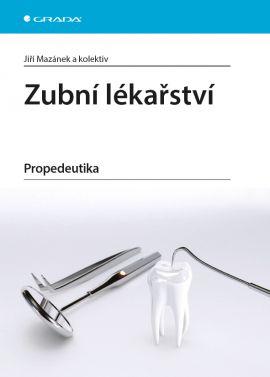 Zubní lékařství, Propedeutika