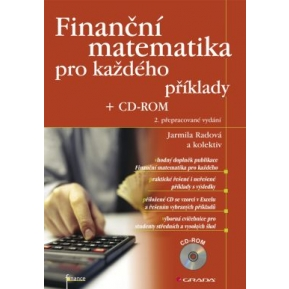 Finanční matematika pro každého + CD–ROM - příklady, 2. přepracované vydání