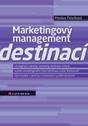 Marketingový management destinací, strategický a taktický marketing destinace turismu, systém marketingového řízení destinace a jeho financování, řízení kvality v destinaci a informační systém destinace - Náhled učebnice