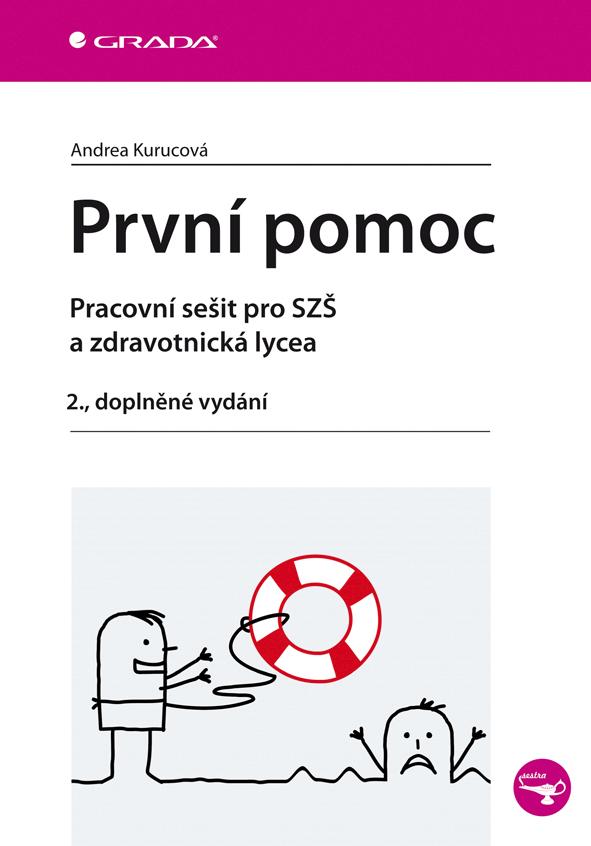 První pomoc - Pracovní sešit pro SZŠ a zdravotnická lycea – 2., doplněné vydání