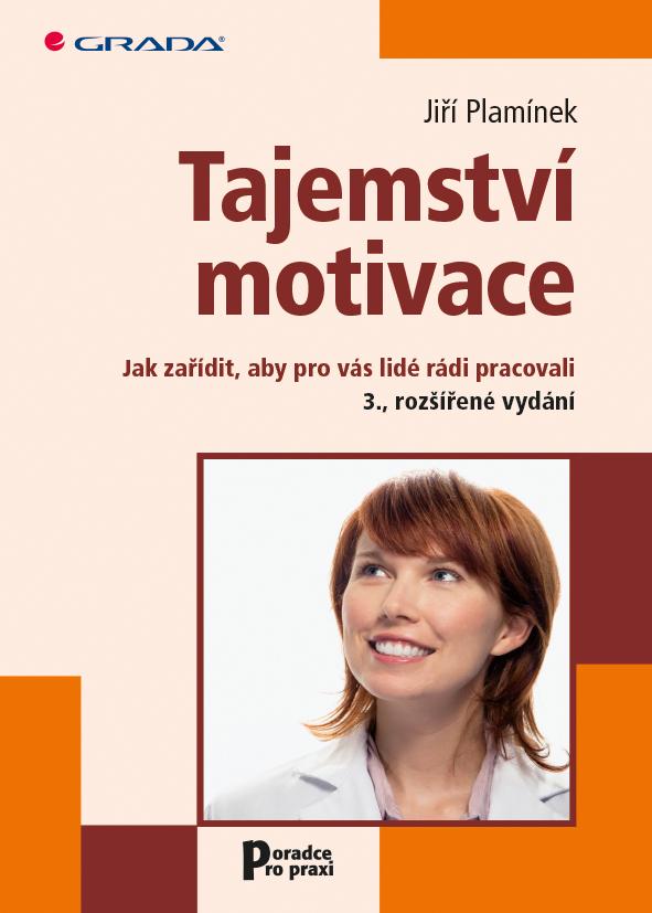 Tajemství motivace - Jak zařídit, aby pro vás lidé rádi pracovali - Náhled učebnice