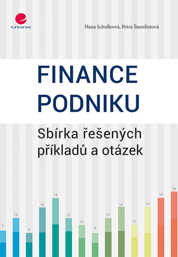 Finance podniku Sbírka řešených příkladů a otázek - Náhled učebnice