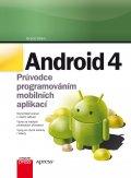 Android 4 - Průvodce programováním mobilních aplikací
