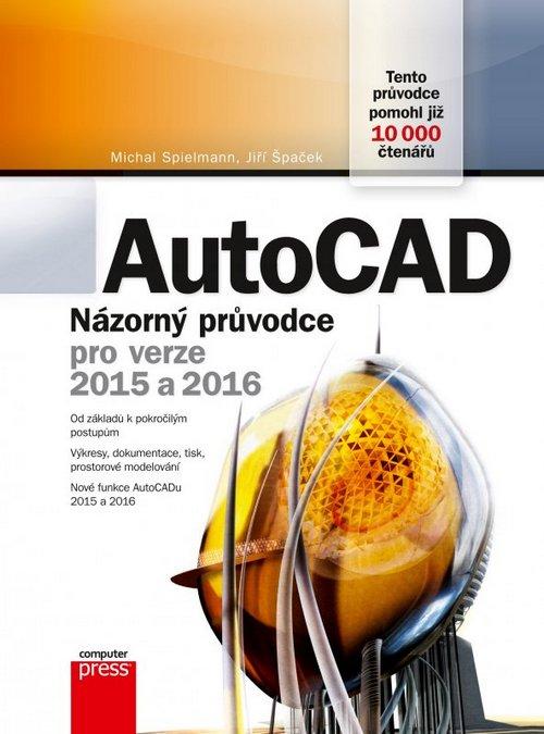 AutoCAD Názorný průvodce pro verze 2015 a 2016 - Náhled učebnice