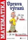 Úprava výrazů, příručka pro žáky základních škol a nižších gymnázií - Náhled učebnice