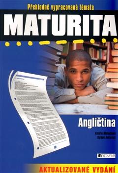 Maturita, přehledně vypracovaná témata - Angličtina (2. vydání)