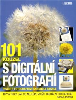 101 KOUZEL S DIGITÁLNÍ FOTOGRAFIÍ