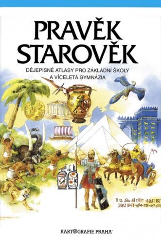 Pravěk, starověk. Dějepisné atlasy pro základní školy a víceletá gymnázia