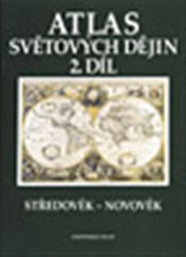 Atlas světových dějin, 2. díl: Středověk – novověk