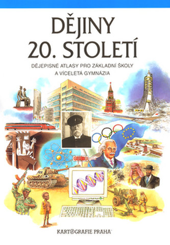 Dějiny 20. století, dějepisné atlasy pro zákadní školy a víceletá gymnázia