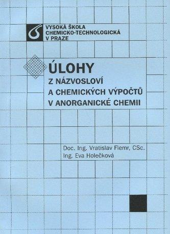 Úlohy z názvosloví a chemických výpočtů v anorganické chemii